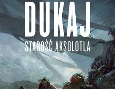 """Jest już nowa powieść Jacka Dukaja - ,,Starość aksolotla""""  która..."""