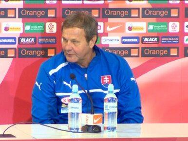 Trener reprezentacji Słowacji: byliśmy lepsi od Polaków w każdym aspekcie
